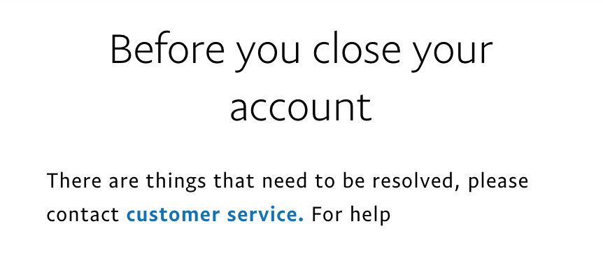 A message stating that you cannot close your PayPal account.