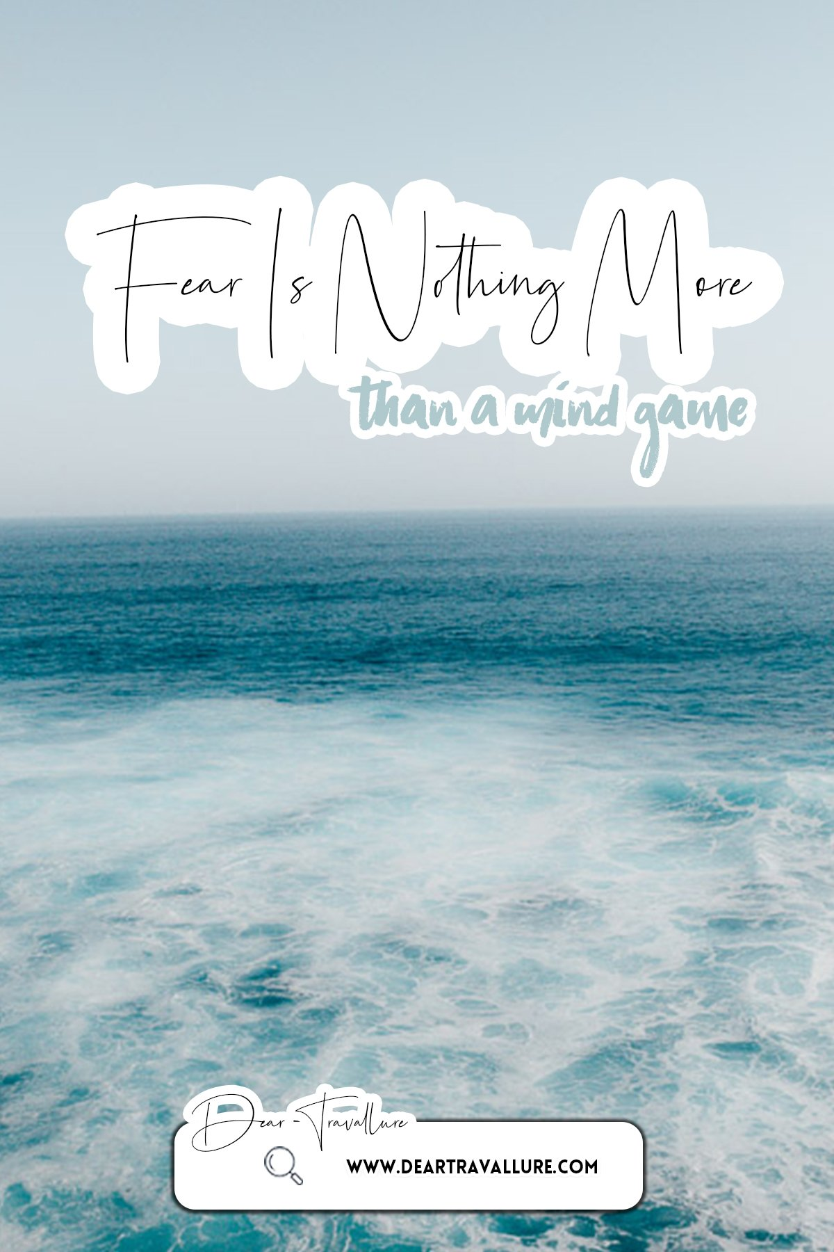 Fear Is Nothing More Than A Mind Game - Pinterest Image