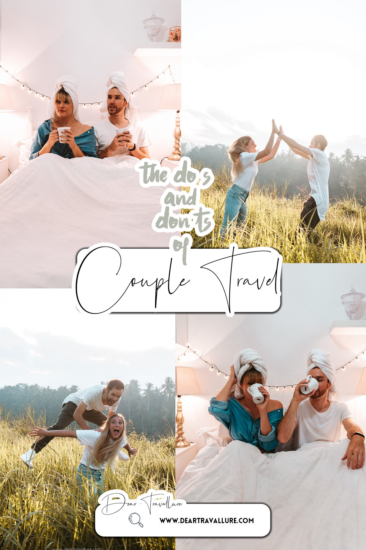 The Do's and Donts of Couples Travel Pinterest