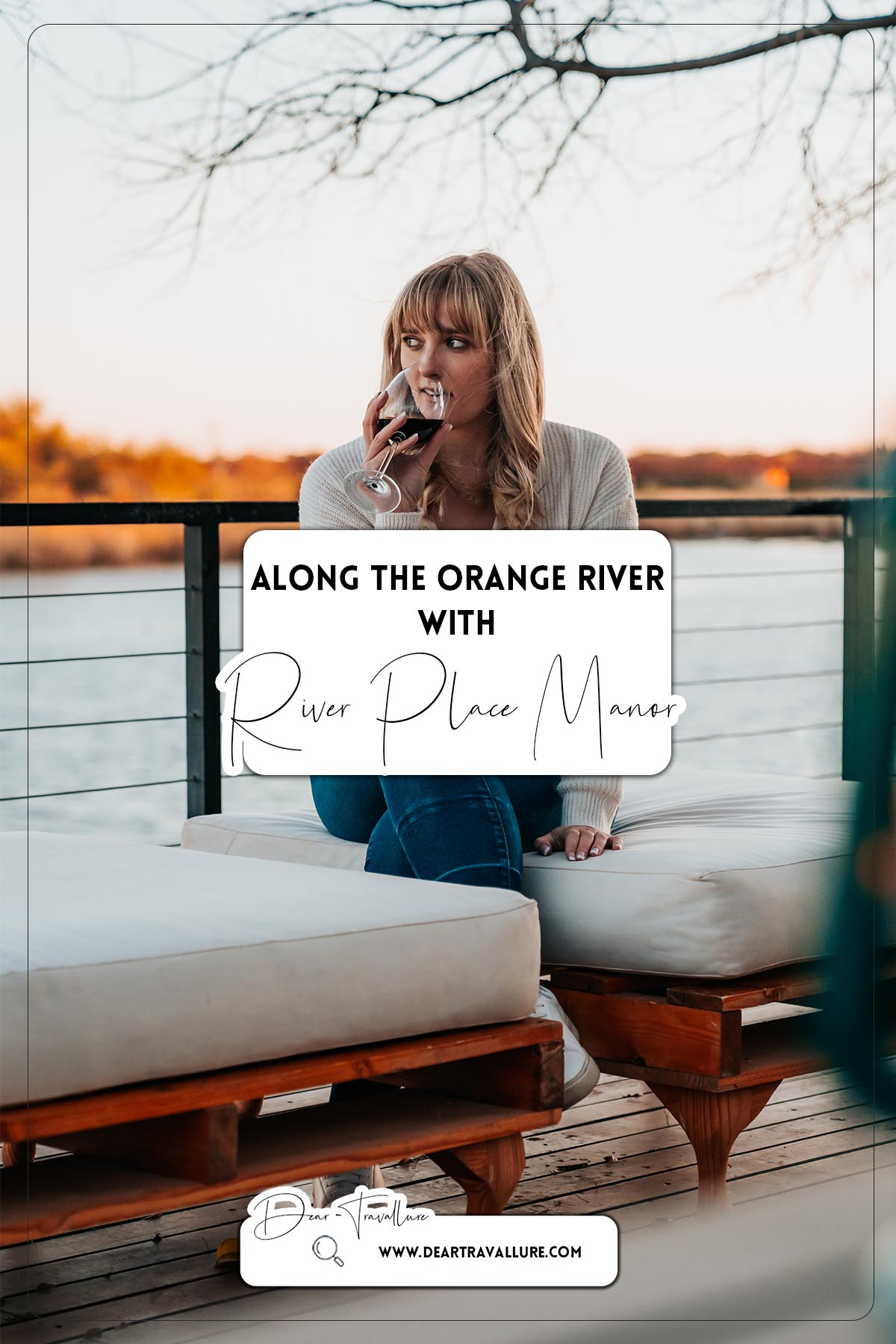 Along the Orange River with River Place Manor - Pinterest Image
